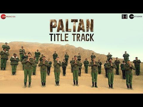 Paltan - Title Track | Jackie Shroff, Arjun Rampal