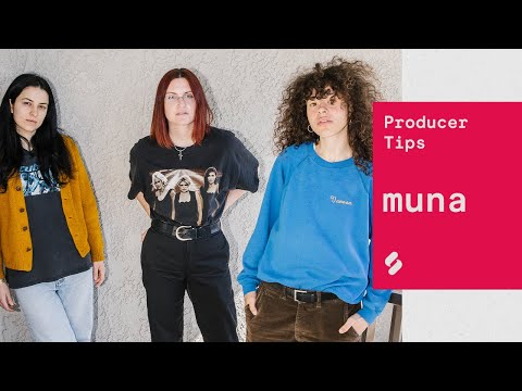MUNA share their production tips and songwriting process