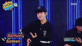 Video [HOT] Samuel - Sixteen, 사무엘 - 식스틴 Show Music core 20170805 MP3, 3GP, MP4, WEBM, AVI, FLV Juni 2018