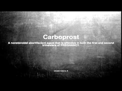 Medical vocabulary: What does Carboprost mean