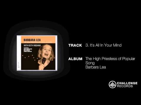 play video:Barbara Lea - It's All In Your Mind