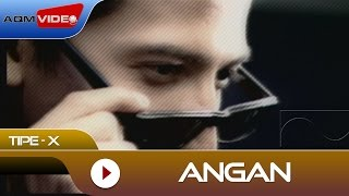 Download lagu Tipe X Angan Mp3