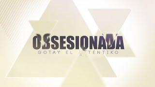 Gotay El Autentiko – Obsesionada (Video Lyric) videos
