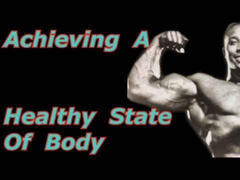 Achieving A Healthy State of Body – Bodybuilding Tips To Get Big