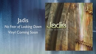 Jadis Vinyl - No Fear of Looking Down