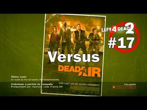 Left 4 Dead 2 XBOX 360 - En Directo #LIVE CONSEJOS GUIA Dead Air The Sacrifice Versus 17