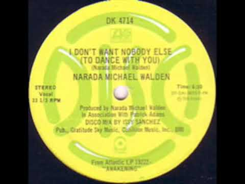 I Don't Want Nobody Else - NARADA MICHAEL WALDEN '1979