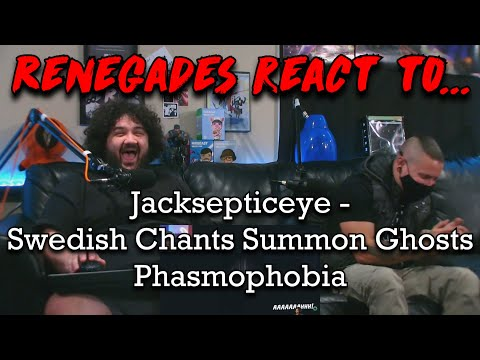 Renegades React to... @jacksepticeye - Swedish Chants Summon Ghosts   Phasmophobia