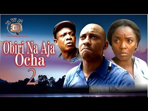 Obiri Na Aja Ocha 2    -Nigerian Nollywood Movie