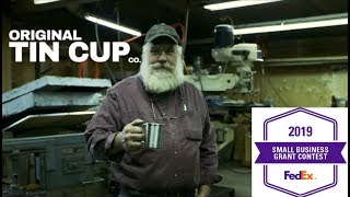 2019 FedEx Small Business Grant Contest - The Original Tin Cup Co.