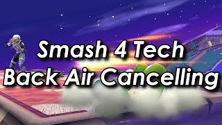 Back Air Cancelling – Smash 4 Tech