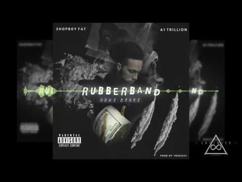 A1 Trillion - RubberBand Done Broke (Ft. ShopBoy Fat) [Official Audio]