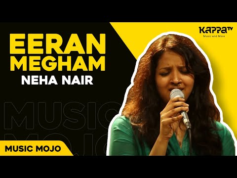 neha - Earan megham - Chithram (Kannur rajan - MG Sreekumar) covered by Neha Nair for Music Mojo on kappa TV. Directed by Sumesh lal, Production: Sujith Unnithan, S...