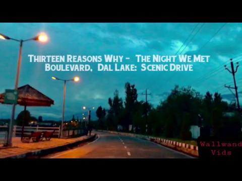 Boulevard Road, Dal Lake, Srinagar: Scenic Drive   13 Reasons Why   The Night We Met  