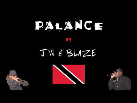 Palance - For lyrics and live performance videos, visit http://www.palancing.com Title: Palance Artists: JW and Blaze Carnival year: 2010 Genre: Soca Origin: Trinidad ...