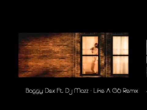Baggy Dex Ft Dj Mazz Far East Movment Like A G6 Remix Official Music Video