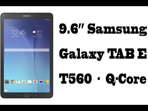 9.6 inch Samsung Galaxy TAB E T560 Quad Core Tablet - with WIFI, GPS and bluetooth