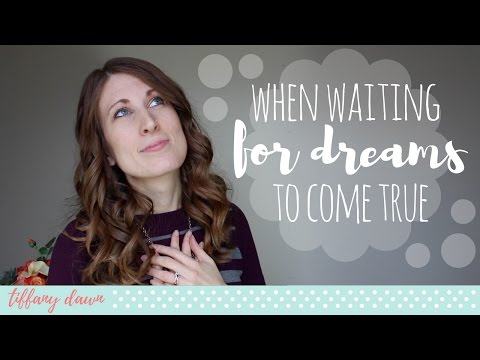 Waiting for Your Dreams to Come True | Christian Girl Advice | Dreamers 101