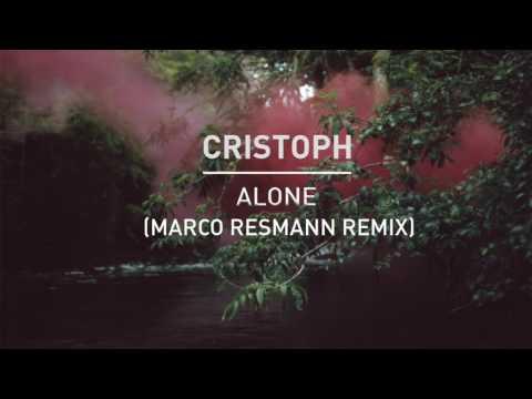 Cristoph - Alone (Marco Resmann Remix)