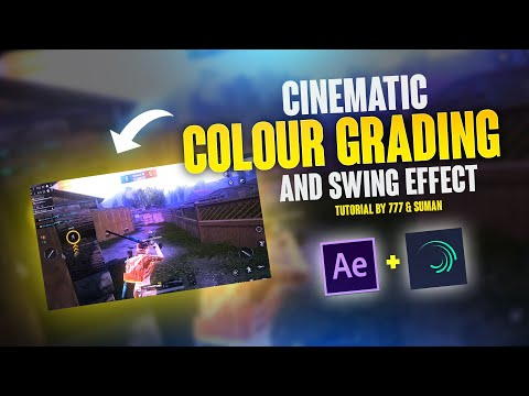 LEARN CINEMATIC COLOUR GRADING AND SWING EFFECT | TUTORIAL BY 777 AND SUMAN