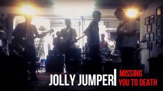 Jolly Jumper - Missing You To Death @Sunday Kustik Vol. 3