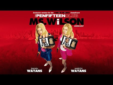 The Penfifteen Club - Ms. Wilson (Ms. Hilton Alternative Version) [#DerelEdit] White Chicks