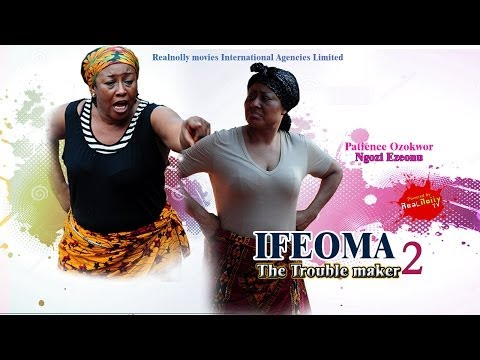 Ifeoma The Trouble Maker 2 - (2014) Nigeria Nollywood Movie