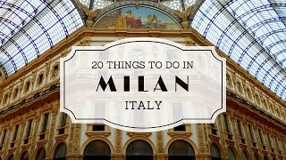 Milan Italy  City pictures : 20 Things to do in Milan Italy Travel Guide
