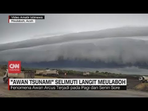 Awan Berbentuk Tsunami Selimuti Langit Meulaboh Aceh