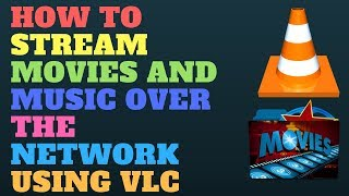 Video How to Stream Movies and Music Over the Network Using VLC MP3, 3GP, MP4, WEBM, AVI, FLV Desember 2018