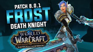 FROST DK GUIDE - Battle for Azeroth 8.0.1