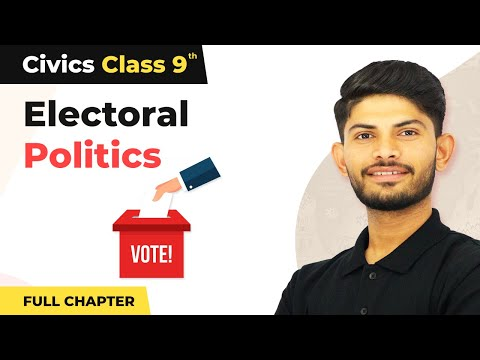 Electoral Politics - Full Chapter | Class 9 Civics