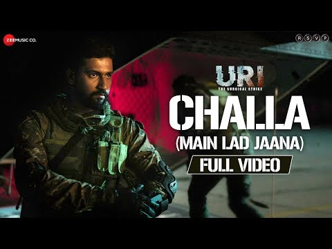 Challa (Main Lad Jaana) - Full Video   URI   Vicky Kaushal , Yami Gautam   Shashwat S, Romy & Vivek