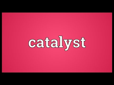 Catalyst Meaning