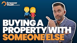 Should You Buy A Property With Someone Else?