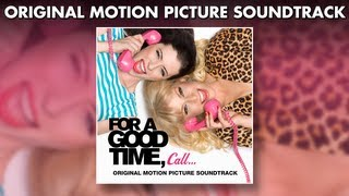 Nonton For a Good Time Call - Official Soundtrack Preview Film Subtitle Indonesia Streaming Movie Download