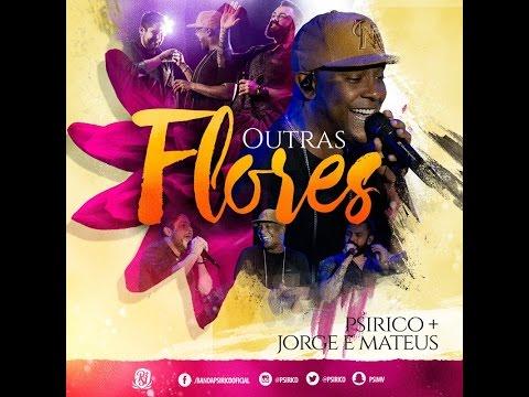 Outras Flores - Psirico Feat. Jorge e Mateus [Clipe Oficial]