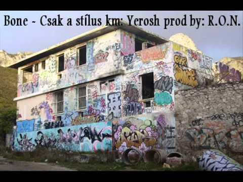 Bone - Csak a stílus km. Yerosh prod by R.O.N.