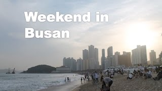 Weekend in Busan