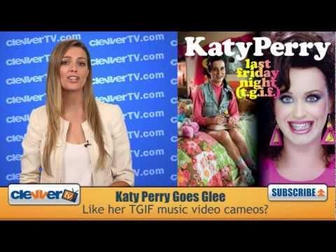 """Katy Perry's """"Last Friday Night"""" Goes Glee!"""