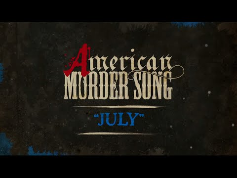 Video American Murder Song - July (Official Lyrics Video) download in MP3, 3GP, MP4, WEBM, AVI, FLV January 2017