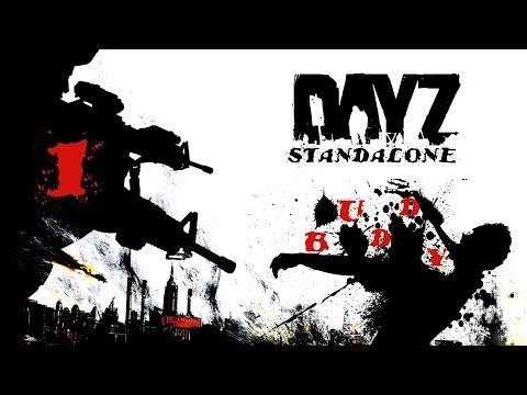 Dayz Standalone #1 [Нежданчик] 1080p