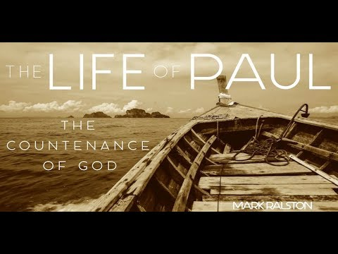The Life Of Paul - The Countenance Of God