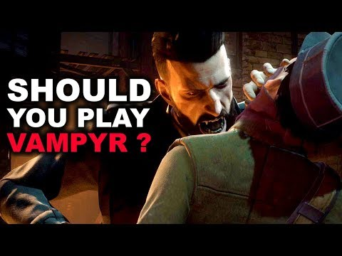 VAMPYR GAMEPLAY - Should You Play Vampyr ?