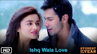 Ishq Wala Love - Student Of The Year - Song Video