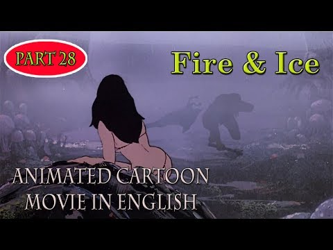 Fire & Ice | Animated Cartoon Full Movie | In English 1983 | Part 28
