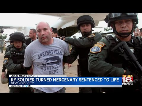 KY Soldier Turned Mercenary Sentenced To Life