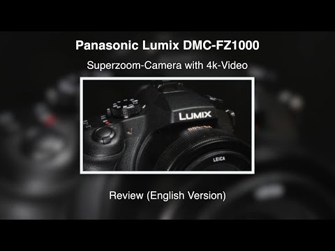 Panasonic Lumix DMC-FZ1000 - Review (English Version)