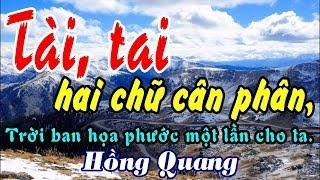 Tài, tai hai chữ cân phân - Hồng Quang