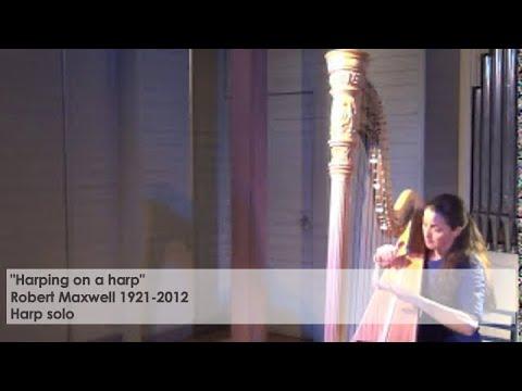 Harping on a harp by Robert Maxwell – Silke Aichhorn, harp
